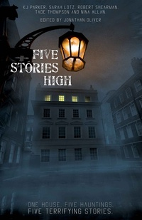 «Five Stories High: One House, Five Hauntings»