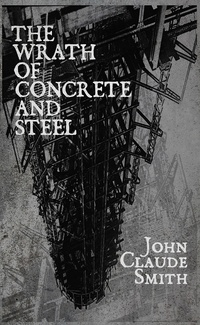 «The Wrath of Concrete and Steel»