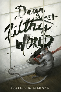 «Dear Sweet Filthy World»