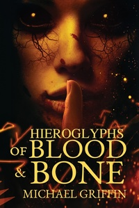 «Hieroglyphs of Blood and Bone»