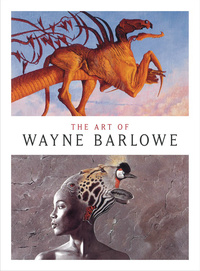 «The Art of Wayne Barlowe»
