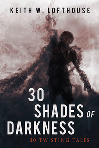 «30 Shades of Darkness: 30 Twisting Tales»