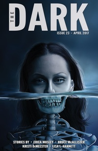 «The Dark, Issue 23, April 2017»