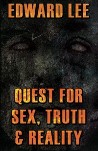 Quest for Sex, Truth & Reality by Edward Lee. and ineffably. This is