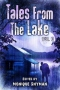 Tales From The Lake. Volume 3