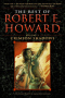 Crimson Shadows: The Best of Robert E. Howard Volume 1