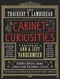 The Thackery T. Lambshead. Cabinet of Curiosities: Exhibits, Oddities, Images, and Stories from Top Authors and Artists